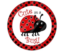 Cute As a Bug Lady Bug Circle Digital Download for iron-ons, heat transfer, Scrapbooking, Cards, Tags, DIY, YOU PRINT