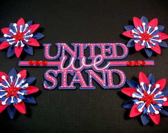 Pariotic Scrapbook Embellishment,  Paper flowers and United We Stand, Card Topper, Memorial day, 4th of July