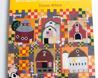 "That Patchwork Place ""Raise the Roof"" appliqued houses and buildings by Tonee White"
