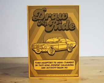 Draw My Ride - Hand Drawn Colouring & Activity Book