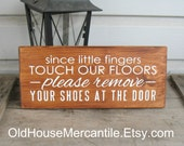 Since Little Fingers Touch Our Floors Please Remove Your Shoes At the Door - Painted Wooden Sign - Entry Sign - Mudroom Sign - Porch Sign