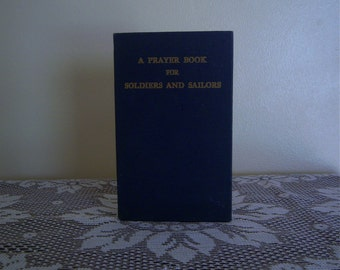 "Vintage 1945 Prayer Book, ""A Prayer Book For Soldiers And Sailors"", Eighth Edition, WWII Military Prayer Book, Collectable Gift Item"
