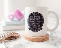 Sleep Appreciation Society Founder Personalised Mug