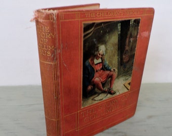 Antique Children's Book - The Story Of Columbus - 1906 - Illustrated - American History - History Book