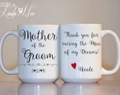 MUG ~ Personalized Mother of the Groom Mug ~ Thank you for raising the Man of my Dreams ~ Mother of the Groom ~ Mother in Law Gift ~ MPH0057