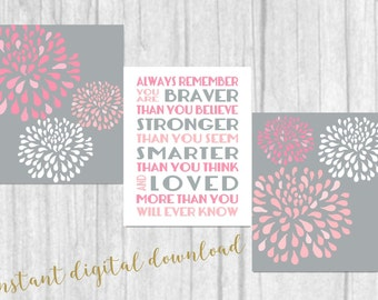 Instant Download Printable Art Set Always Remember You Are Braver Flower  Nursery Wall Art 8x10 Digital Download Girls Room Pink  Gray Decor