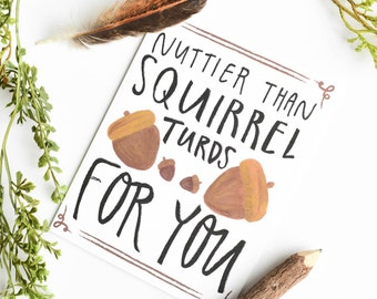 Valentine Day Card, Funny Love Cards, Love Card for Boyfriend, Funny Love Card for Wife, Love Card, Funny, Nuttier than squirrel turds
