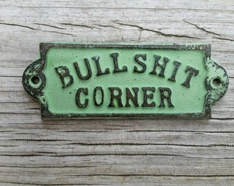 Bullshit Corner Sign - Funny Fathers Day, Funny Wall Hanging, Gag Gift, White Elephant Gift, Cast Iron Sign, Gift for Him, Funny Wall Art