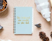 """PREORDER August 2016–July 2017 Weekly Planner """"She Believed She Could"""" Gold Metallic on Sno Cone French Paper (Ships by 7/11)"""