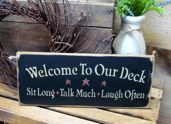 Wood Sign, Welcome to our Deck SIT long TALK much LAUGH often, Deck Decor, House Sign, Gift Sign, Housewarming gift, Rustic Wood Sign