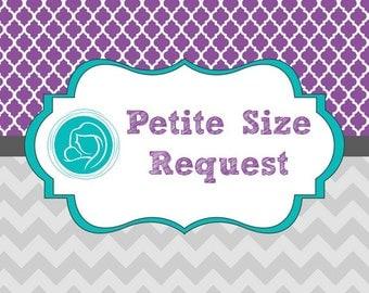 Petite Size Request