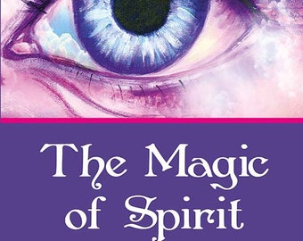 The Magic of Spirit - paper back book