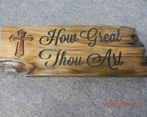 "Hand Carved Wood Sign on Pecky Cypress wood ""How Great Thou Art"" with a Cross"