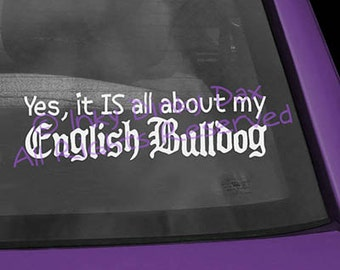 All About My English Bulldog Decal