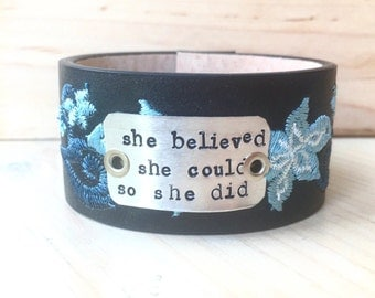 She belived she could so she did leather cuff bracelet - hand stamped and READY TO SHIP