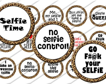 Selfie Humor Sayings Puns Bottle Cap Images 1 inch circle image sheet Digital Collage INSTANT DOWNLOAD Clipart