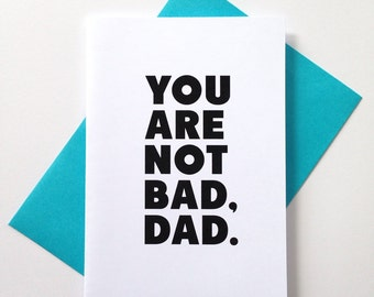 Not Bad, Dad Father's Day Card