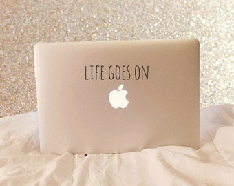 Life Goes On - Vinyl Decal - Laptop Decal - Car Decal - iPad Decal - Macbook Decal - Macbook Sticker - Laptop Sticker - Quote Decal