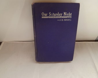Book Our Saturday Night J H Moore 1911