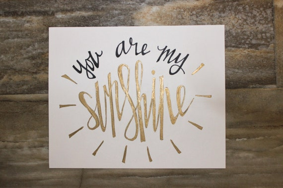 Items similar to you are my sunshine gold foil print handwritten quote song lyric