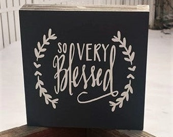 So Very Blessed, wood block sign, home decor, Gratitude