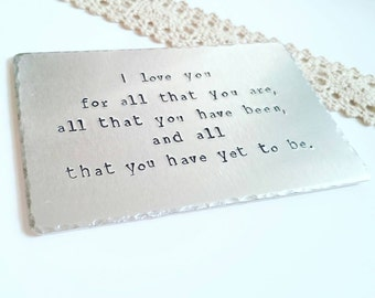 Wallet insert card, Aluminium personalized handstamped metal, I Love You For All That You Are, Husband/ boyfriend ten year anniversary gift