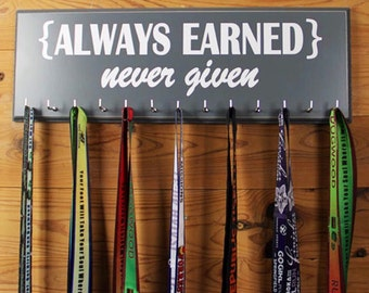 Medal Hanger Display - Inspirational Race Quote - Always Earned, Never Given