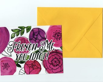 The Mindy Project // French Me You Idiot // Floral Hand painted Card