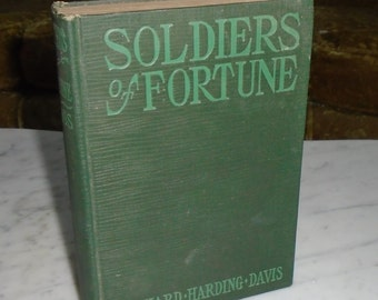 Soldiers Of Fortune 1897 HC Book by Richard Harding Davis G&D HC Book