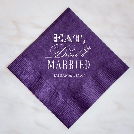 Personalized Eat Drink And Be Married Napkins Custom Wedding