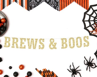 Brews & Boos Halloween Banner Halloween Party Decor Halloween Bar Halloween Brew Witches Brew Party Supplies Holiday Decor Halloween Booze