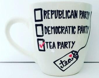 Republican Party Democratic Party Tea Party Coffee Mug- Tea Cup- Funny Presidential Election Coffee Mug- Time for Tea- Election mug