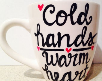 Cold Hands, Warm Heart - mommy coffee mug- best friend gift - coffee lover's gift- i love coffee