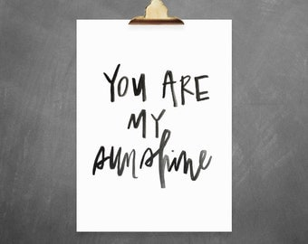 Instant Download Printable Art You Are My Sunshine