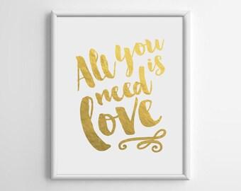 Gold Foil Art, All You Need Is Love, Gold Foil Print, Gold Typography Art, Room Wall Decor, Scandinavian, Inspirational Art, 8x10, A4, A016