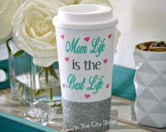 Mom Life is the Best Life Mug, Momlife is the best life, Mom travel mug, mom glitter mug, glitter coffee mug, mommylife, mom life mug