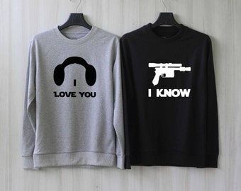 Han and Leia - I Love You I Know Sweatshirt Couples Shirts Sweater Shirt  Valentine Shirt – Size XS S M L XL