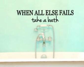 When all else fails take a bath vinyl wall decal