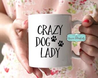 Crazy Dog Lady Mug, Dog Mug, Dog Gift, Puppy Mug, Personalised Dog Mug, Dog Lover, Gift for Dog Lover,  Dog Coffee Mug, Funny Dog