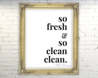 So Fresh and So Clean Clean- INSTANT DOWNLOAD- Bathroom Art, Laundry Room art, Bathroom Decor Funny Bathroom Print Kid Bathroom Sign