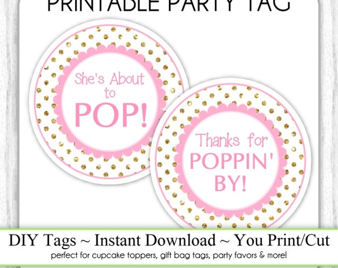 Instant Download, Gold Dots and Pink She's About to Pop Printable Tags AND Thanks for Poppin By, Baby Shower Tags, DIY, You Print, You Cut