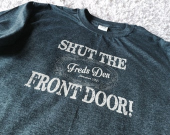 Shut the Front Door Tee