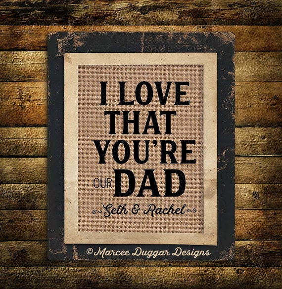 Christmas Gift for Dad | Daddy  | Personalized Gift For Dad | I Love that your My Dad | Burlap Print | 232