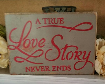 Hand Crafted Rustic Distressed A True Love Story Never Ends Wood Sign Home Decor Wall Hanging