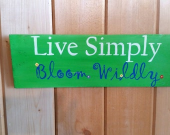 Leave room in your garden for the fairies to dance by for Live simply wall art