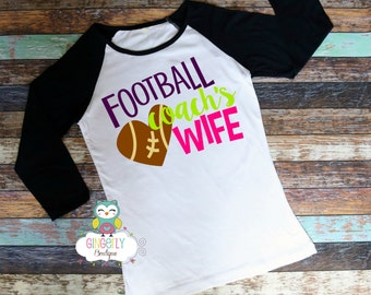 Football Coach's Wife Shirt,Football Shirt, Football Shirt,Woman's Football Shirt,Ladies Football,Football Season,Football Fan