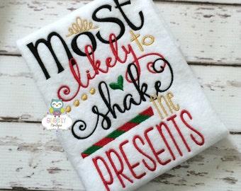 Most Likely to shake the Presents Christmas Shirt or Bodysuit, Girls Christmas Shirt, Girls Santa Shirt, Christmas Shirt