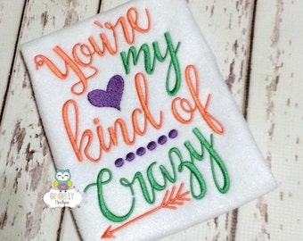 Your my kind of Crazy Shirt or Bodysuit, Baby Girl Shirt, Kind of Crazy, Love shirt, Adore Shirt, Baby Shower Gift