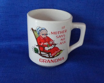 Grandma Coffee Mug,If Mother Says No Ask Grandma Coffee Cup
