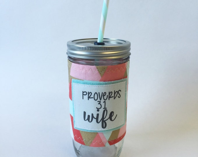 Proverbs 31 Wife Mason Jar Tumbler 24oz with Insulated Mason Jar Cozy BPA Free Straw